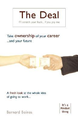 The Deal - Take Ownership of Your Career Bernard Baines