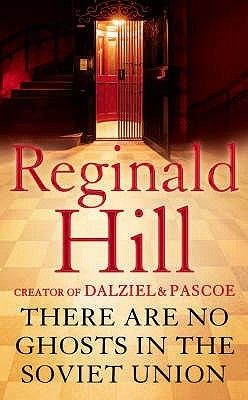 There Are No Ghosts In The Soviet Union Reginald Hill