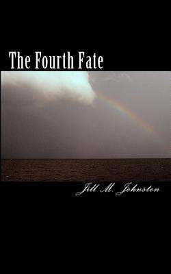 The Fourth Fate  by  Jill M. Johnston