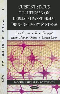 Current Status of Chitosan on Dermal/Transdermal Drug Delivery Systems  by  İpek Özcan
