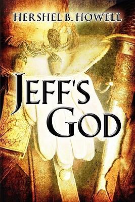 Jeffs God  by  Hershel B. Howell