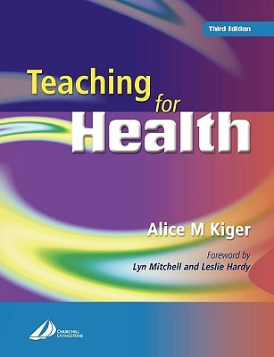 Teaching for Health 3e Alice Kiger