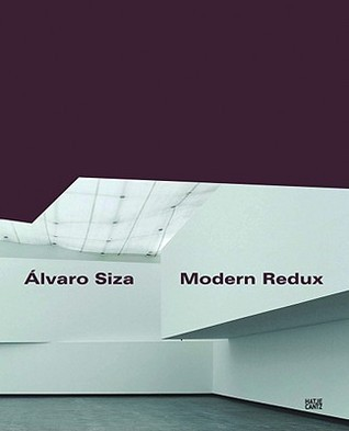 Alvaro Siza: Modern Redux Hans Ibelings