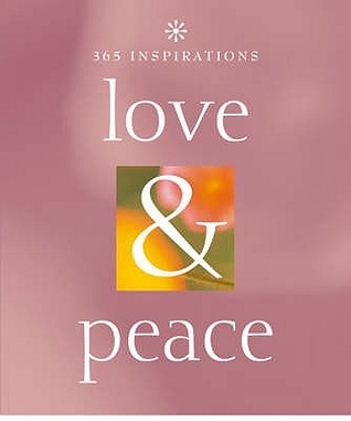 365 Inspirations: Love And Peace (365 Inspirations)  by  Marcus Braybrooke