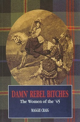 Damn Rebel Bitches: The Women of the 45 Maggie Craig
