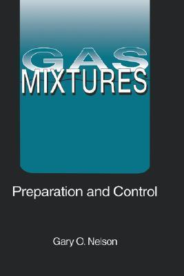 Gas Mixtures: Preparation and Control  by  Gary Nelson
