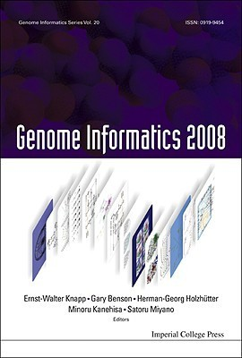 Genome Informatics: Proceedings of the 8th Annual International Workshop on Bioinformatics and Systems Biology (IBSB 2008) Ernst-Walter Knapp