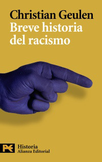 Breve Historia Del Racismo / Brief History Of Racism  by  Christian Geulen