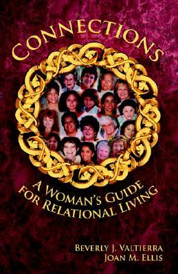 Connections: A Womans Guide for Relational Living Beverly Valtierra