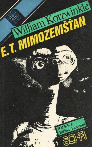 E.T. mimozemšťan  by  William Kotzwinkle