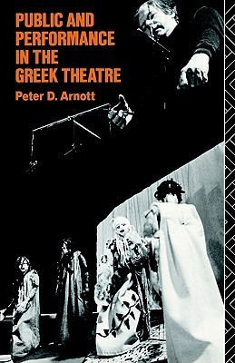 Public and Performance in the Greek Theatre Peter D. Arnott
