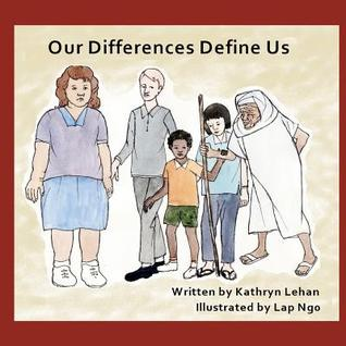 Our Differences Define Us Kathryn Lehan
