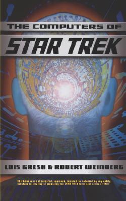 Computers Of Star Trek  by  Lois H. Gresh