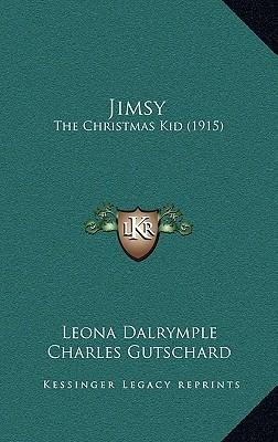 Jimsy: The Christmas Kid (1915) Leona Dalrymple