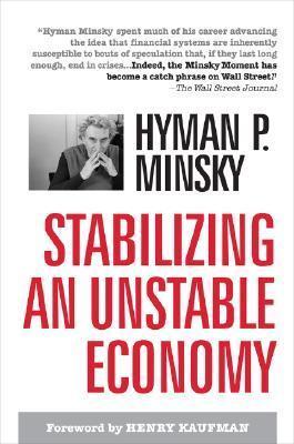 Stablizing an Unstable Economy Hyman P. Minsky
