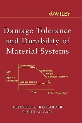 Damage Tolerance and Durability of Material Systems Kenneth K. Reifsnider