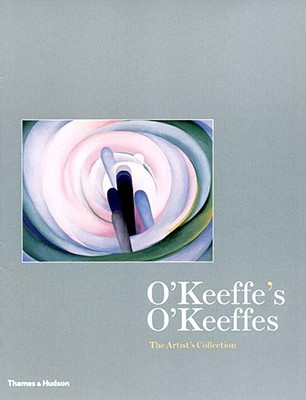 OKeeffes OKeeffes: The Artists Collection  by  Barbara Buhler Lynes