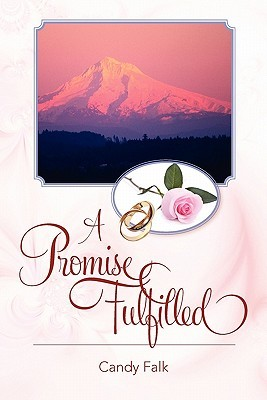 A Promise Fulfilled Candy Falk