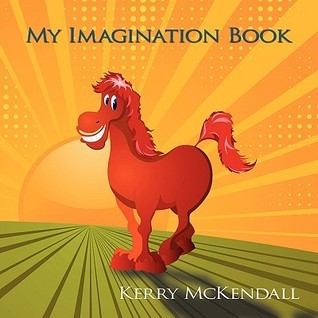 My Imagination Book Kerry McKendall