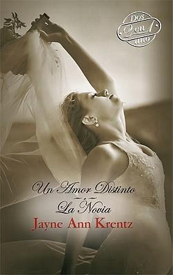 Un Amor Distinto: Un Amor Distinto/La Novia  by  Jayne Ann Krentz