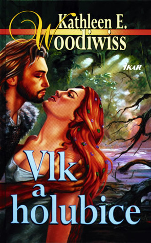 Vlk a holubice  by  Kathleen E. Woodiwiss