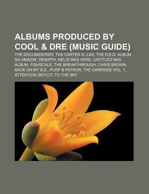 Albums Produced Cool & Dre (Music Guide): The Documentary, Tha Carter III, Lax, the R.E.D. Album, So Amazin, Rebirth, Kelis Was Here by Source Wikipedia