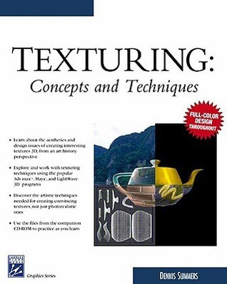 Texturing: Concepts And Techniques (Graphics Series) Dennis Summers