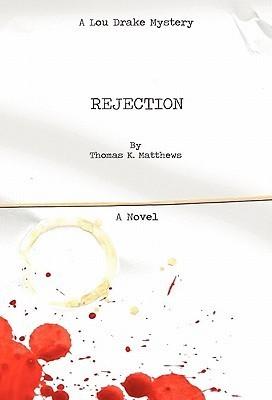 Rejection Thomas K. Matthews