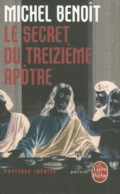 Le Secret Du Treizieme Apotre  by  Michel Benoît