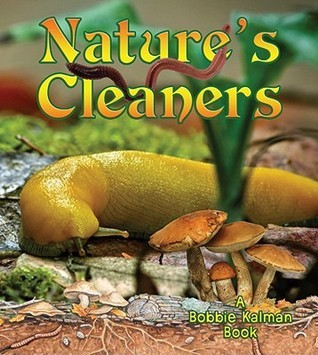 Natures Cleaners  by  Bobbie Kalman