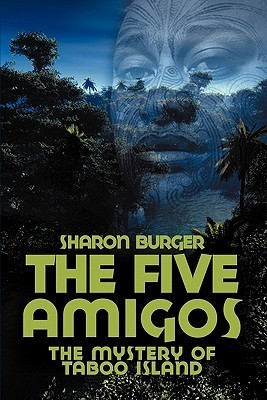 The Five Amigos: The Mystery of Taboo Island Sharon Burger