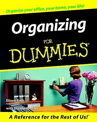 Organizing and Storage Solutions For Dummies®, Pocket Edition  by  Eileen Roth