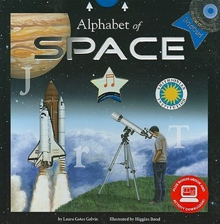 Alphabet of Space (Smithsonian Alphabet Book) (with audiobook CD, easy-to-download audiobook, printable activities and poster) (Smithsonian Institution Alphabet Books) Laura Gates Galvin