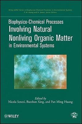 Biophysico-Chemical Processes Involving Natural Nonliving Organic Matter in Environmental Systems Nicola Senesi