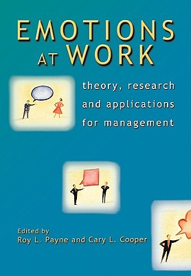 Emotions at Work: Theory, Research and Applications for Management Roy L. Payne