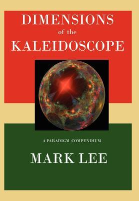 Dimensions of the Kaleidoscope Mark Lee