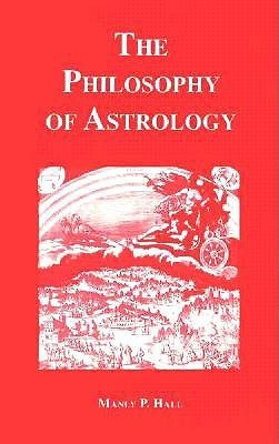 Philosophy of Astrology  by  Manly P. Hall