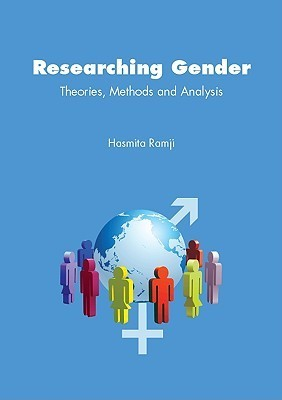 Researching Gender: Theory, Methods and Analysis Ramji Hasmita