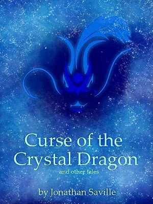 The Curse of the Crystal Dragon  by  Jonathan Saville