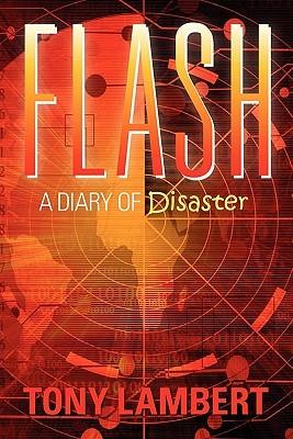 Flash: A Diary of Disaster  by  Tony Lambert