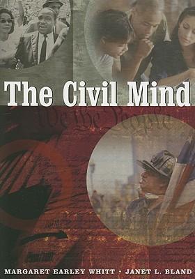 The Civil Mind Margaret Earley Whitt
