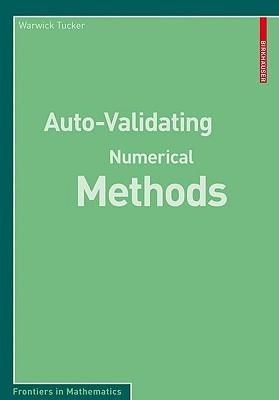 Auto-Validating Numerical Methods  by  Warwick Tucker