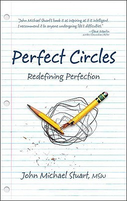 Perfect Circles: Redefining Perfection  by  John Michael Stuart