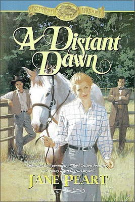A Distant Dawn (Westward Dreams, #4)  by  Jane Peart