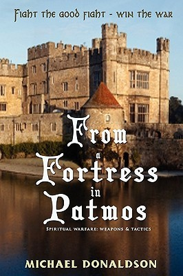 From a Fortress in Patmos  by  MICHAEL L DONALDSON