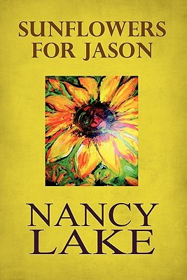 Sunflowers for Jason  by  Nancy Lake