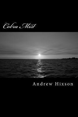 Cobra Mist (A Handful of Secrets, #2)  by  Andrew Hixson