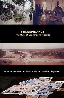 Microfinance: The Way of Grassroots Finance Satyananda J. Gabriel