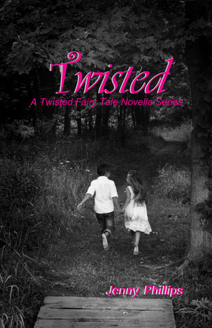 Twisted (Twisted Fairy Tales, #1)  by  Jenny  Phillips