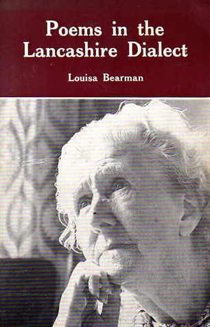 Poems in the Lancashire Dialect  by  Louisa Bearman